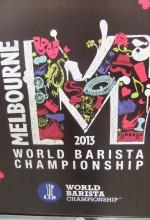 WORLD BARISTA CHAMPIONSHIPS – MELBOURNE 2013